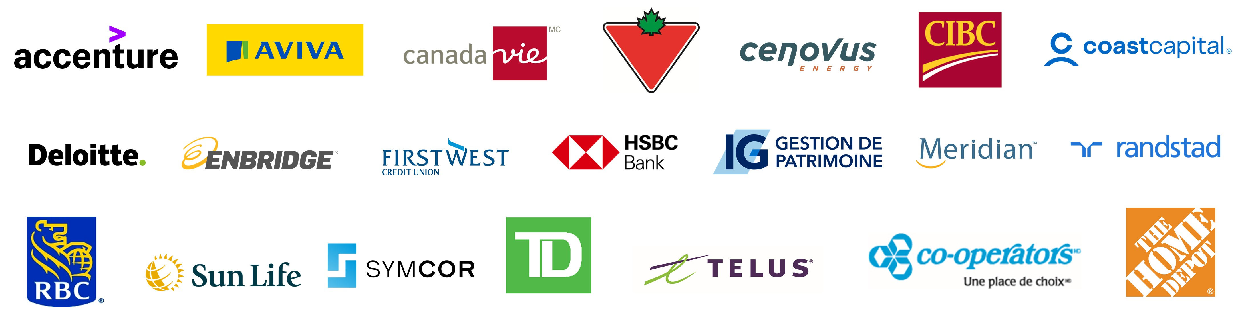 Accenture - Aviva - Canada vie - Canadian Tire - Cenovus Energy  CIBC - Coast Capital - Deloitte - Enbridge  - First West Credit Union HSBC Bank - IG gestion de patrimoine - Meridian  - Randstad - RBC Sun Life - Symcor - TD - Telus - The Co-operators - The Home Depot