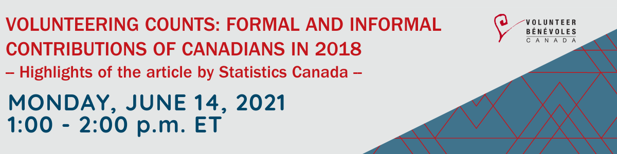 Webinar: Volunteering Counts: Formal and informal contributions of Canadians in 2018 -- Highlights of the article by Statistics Canada