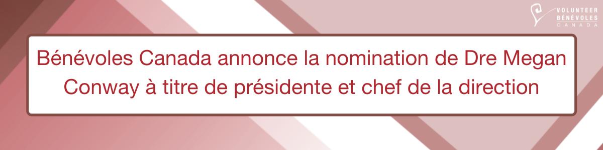 Bénévoles Canada annonce la nomination de Dre Megan Conway à titre de présidente et chef de la direction