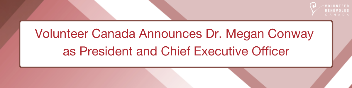 Volunteer Canada Announces Dr. Megan Conway as President and CEO